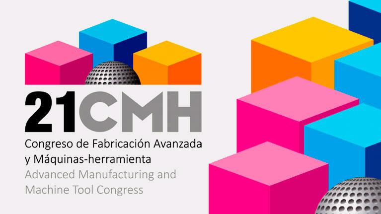 Congreso, 21 CMH, fabricación avanzada, máquina herramienta